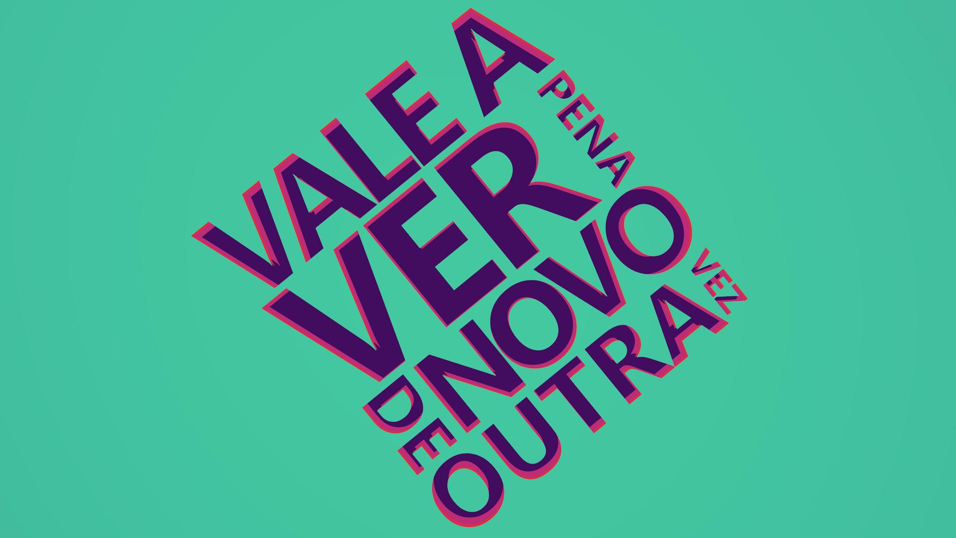vale_a_pena_ver_de_novo_outra_vez
